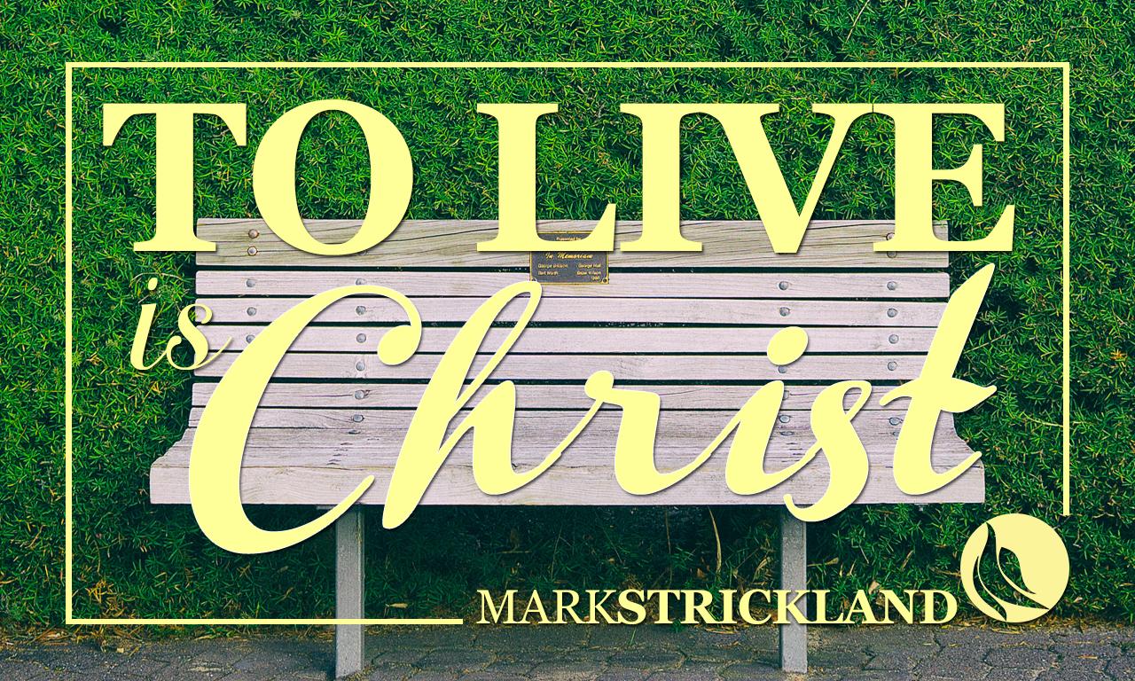 to_live_christ